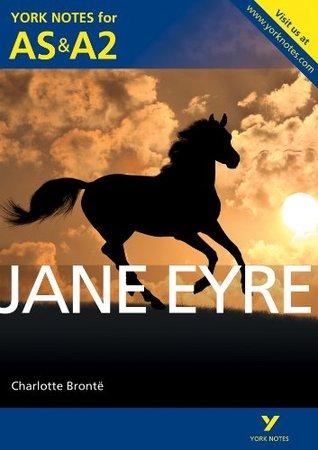 York Notes AS/A2 Jane Eyre (York Notes Advanced)