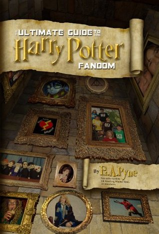 The Ultimate Guide to the Harry Potter Fandom