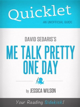 Quicklet on Me Talk Pretty One Day by David Sedaris (Book Summary)