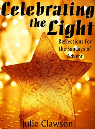 celebrating-the-light-reflections-for-the-sundays-of-advent