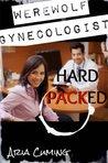 Werewolf Gynecologist: Hard Packed