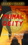 Primal Deity I - The Chaos Engine