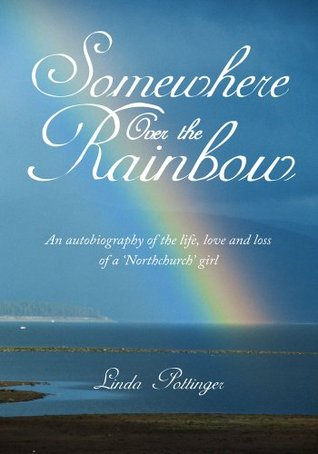 Somewhere Over the Rainbow:An autobiography of the life, love and loss of a 'Northchurch' girl