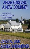 Ava and Zeke's New Home (Amish Forever: A New Journey #1)