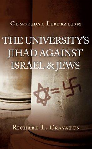 Genocidal Liberalism: The University's Jihad Against Israel & Jews