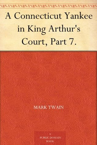 A Connecticut Yankee in King Arthur's Court, Part 7