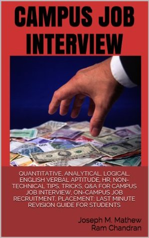 Quantitative, Analytical, Logical, English Verbal Aptitude, Hr, Non Technical Tips, Tricks, Q&A For Campus Job Interview, On Campus Job Recruitment, Placement: Last Minute Revision Guide For Students