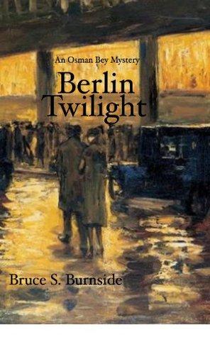 Berlin Twilight (An Osman Bey Mystery)