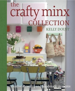 The Crafty Minx: The Collection
