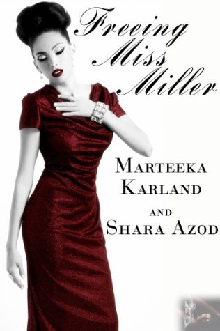 Freeing Miss Miller By Shara Azod