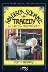 Madison Square Tragedy: The Murder of Stanford White (Treasury of XXth Century Murder)
