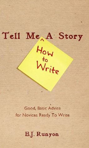 Tell Me <How To Write> A Story by E.J. Runyon