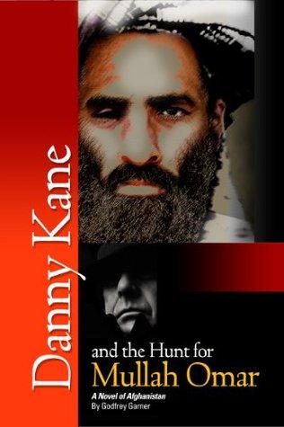Danny Kane and the Hunt for Mullah Omar: A novel of Afghanistan