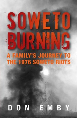 soweto-burning-a-family-s-journey-to-the-1976-soweto-riots