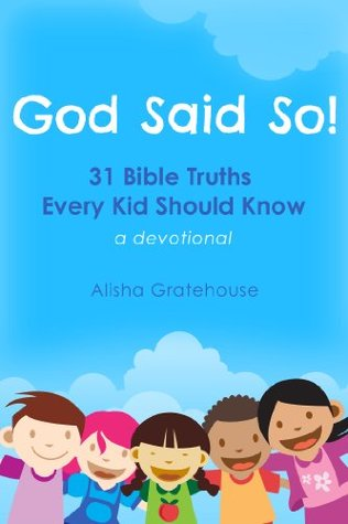 God Said So! 31 Bible Truths Every Kid Should Know