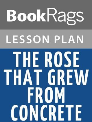 The Rose That Grew from Concrete by Tupac Shakur Lesson Plans