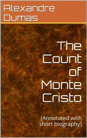 The Count of Monte Cristo: (Annotated with short biography)