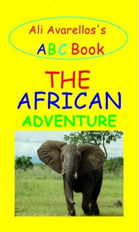 Ali Avarello's ABC Book - The African Adventures