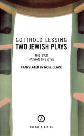 Two Jewish Plays: The Jews and Nathan the Wise