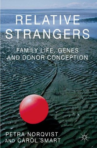 Relative Strangers: Family Life, Genes and Donor Conception