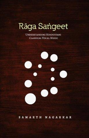 Raga Sangeet: Understanding Hindustani Classical Vocal Music