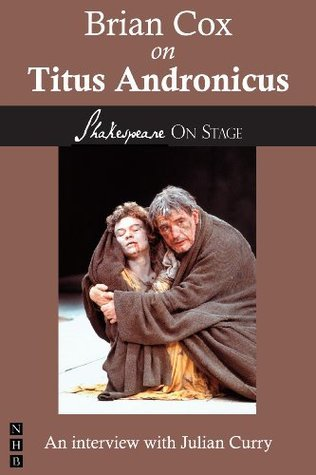 Brian Cox on Titus Andronicus