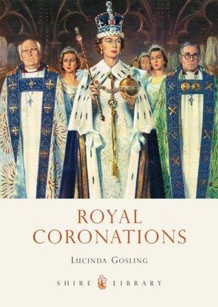Royal Coronations (Shire Library 726)