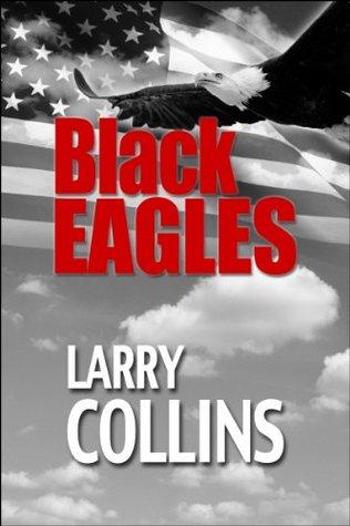 Ebook Black Eagles by Larry Collins TXT!