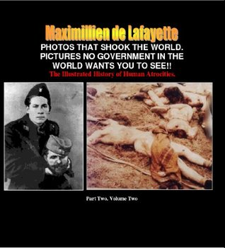 PHOTOS THAT SHOOK THE WORLD. Pictures no government in the world wants you to see: The Illustrated History of Human Atrocities. Part Two (Photos album ... the human race from1890 to the present day)