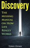 Discovery: The Missing Manual on How Life Really Works