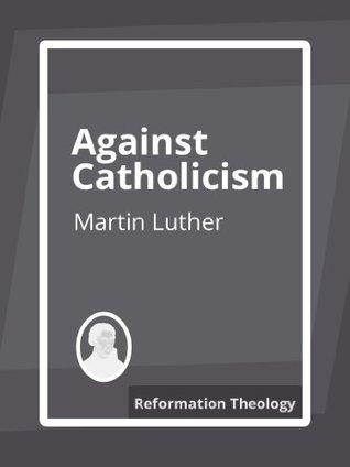 Against Catholicism
