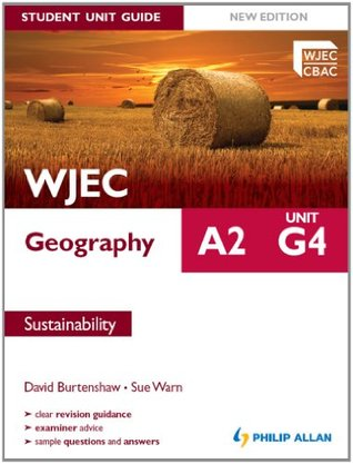 WJEC A2 Geography Student Unit Guide New Edition: Unit G4 Sustainability
