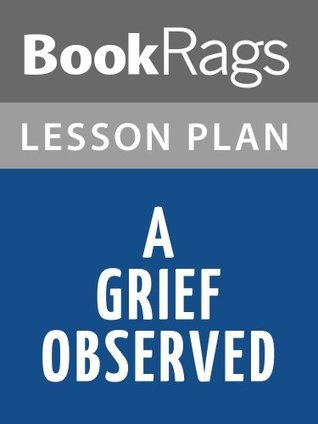 A Grief Observed by C. S. Lewis Lesson Plans