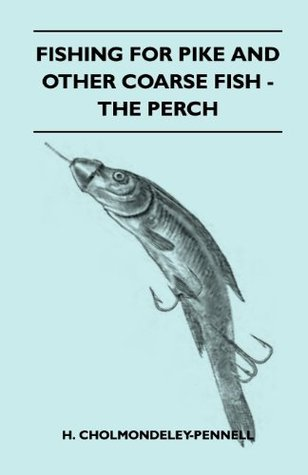 Fishing For Pike And Other Coarse Fish - The Perch