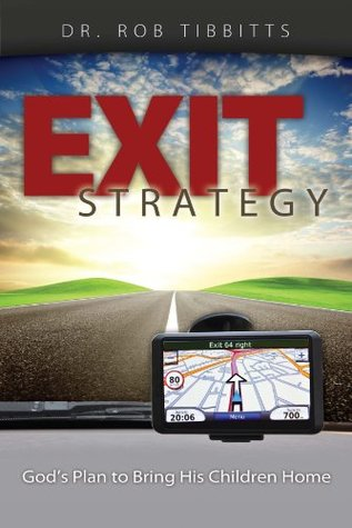 Exit Strategy: God's Plan to Bring His Children Home