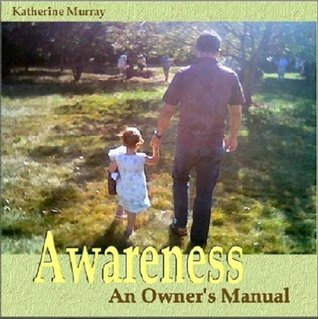 Awareness: An Owner's Manual