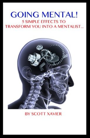 Going Mental! 5 Secrets to Becoming a Mentalist...