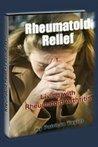 Rheumatoid Relief - Living With Rheumatoid Arthritis