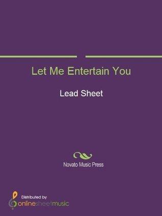 Let Me Entertain You