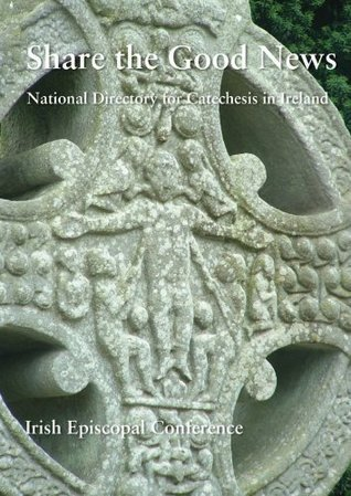 Share the Good News: National Directory for Catechesis in Ireland