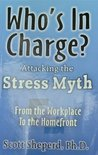 Who's In Charge? Attacking the Stress Myth