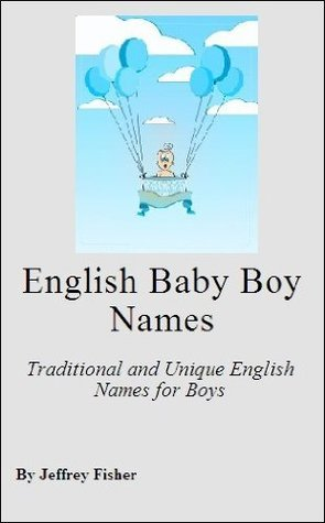 English Baby Boy Names: Traditional and Unique English Names for Boys