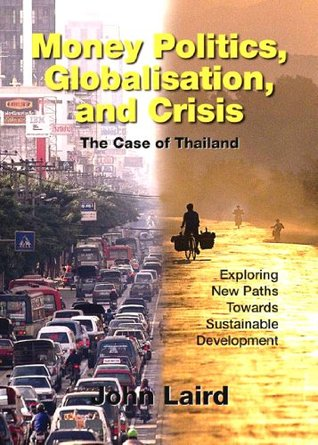 money-politics-globalisation-and-crisis-the-case-of-thailand