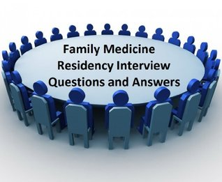 Family Medicine Residency Interview Questions and Answers