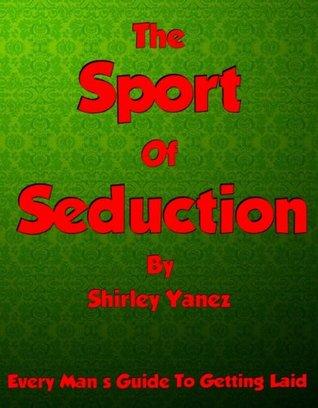 The Sport Of Seduction