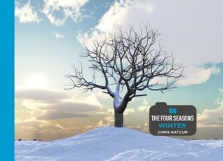 Landscape Photography: The Four Seasons - Winter
