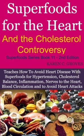 super foods for the heart and the cholesterol controversy