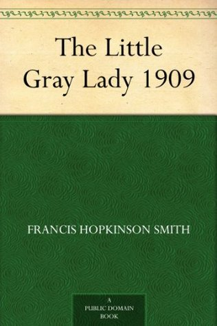 The Little Gray Lady 1909