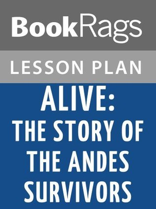 Alive: The Story of the Andes Survivors Lesson Plans