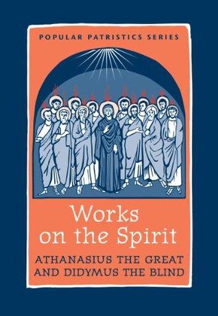 Works on the Spirit (Popular Patristics Series)